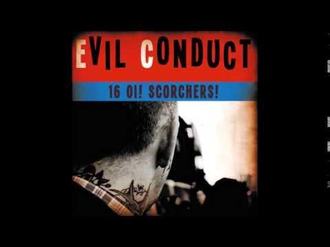 Evil Conduct - 16 Oi! Scorchers! (Full Album)