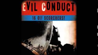Evil Conduct - 16 Oi! Scorchers! (Full Album)
