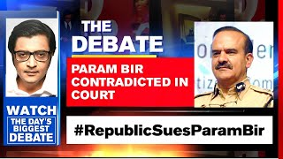 TRP Scam: Maha Govt Contradicts Param Bir Singh In Bombay HC | The Debate With Arnab Goswami