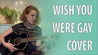 Wish you were gay - billie eilish (cover)