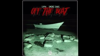 Syph - Off The Boat Ft. Smoke Dawg (Audio)