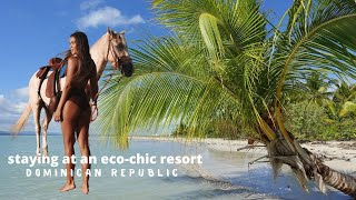 Staying at an 'Eco-Chic' resort | Dominican Republic