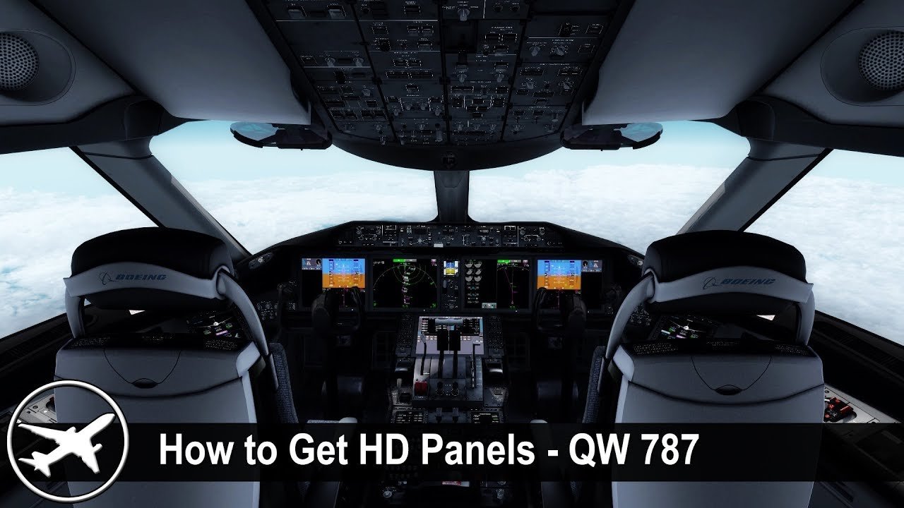 [P3D v4 3] QualityWings 787 | How To Get HD Panels | High Resolution Panels  | QW787