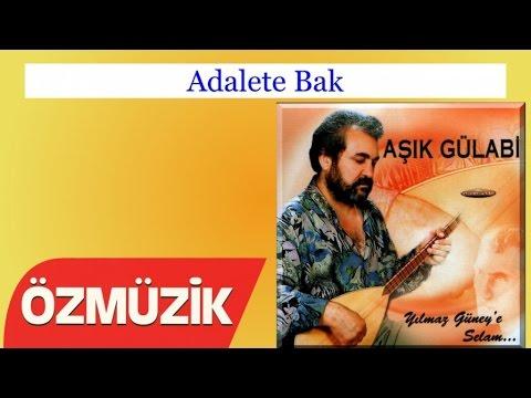 Adalete Bak - Aşık Gülabi (Official Video)