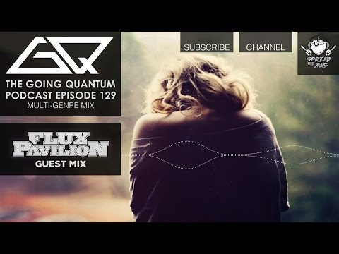 GQ Podcast - Multi-Genre Mix & Flux Pavilion Guest Mix [Ep.129]