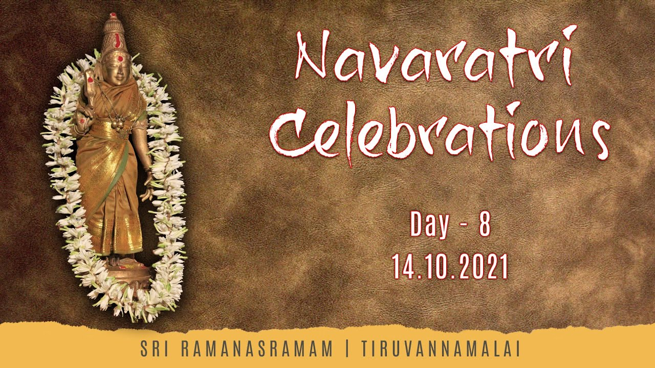 Navaratri Celebrations - Sri Ramanasramam - Day 8 - 05.30 PM (IST) onwards