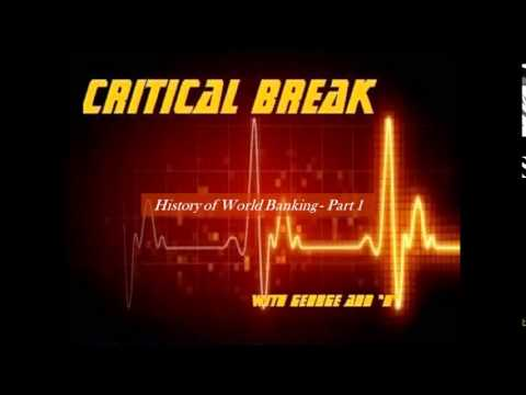 Critical Break   History of World Banking P1