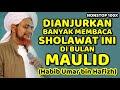 dianjurkan membaca sholawat ini di bulan maulid (habib umar bin hafizh) - nonstop 100x