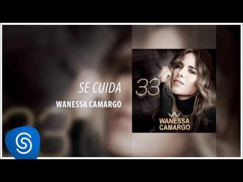 Wanessa Camargo - Se Cuida (Álbum ''33'') [Áudio Oficial]