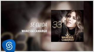 Vanessa Camargo Se Cuide 4 33mb Baixar Mp3 Gratis Wan Mp3