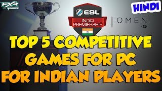 TOP 5 E SPORTS GAMES IN INDIA FOR PC!!!!!! || DREAMHACK DELHI 2019
