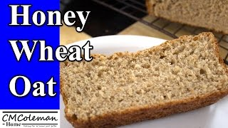 Homemade Honey Oat Wheat Bread Made In A Bread Machine