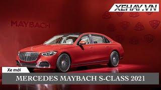 Mercedes-Maybach S-Class 2021 ra mắt: Đẳng cấp và tự tin cạnh tranh với Rolls-Royce Ghost |XEHAY.VN|