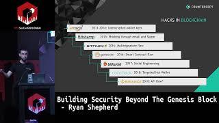#HITB2018DXB: Building Security Beyond The Genesis Block - Ryan Shepherd