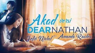 AKAD versi Dear Nathan Jefri Nichol & Amanda Rawles (Cover by Hanin Dhiya)