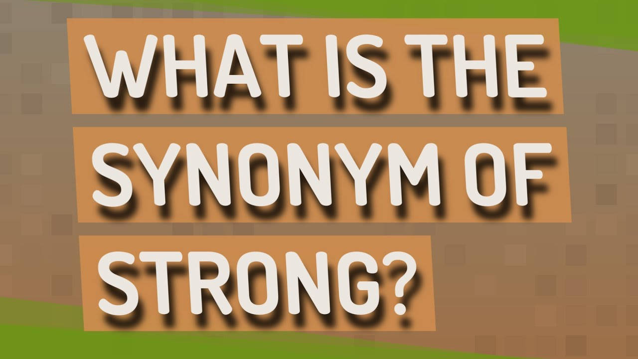 What is the synonym of strong? - YouTube
