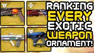 Destiny 2 - Ranking EVERY Exotic Weapon Ornament!!! (Warmind)