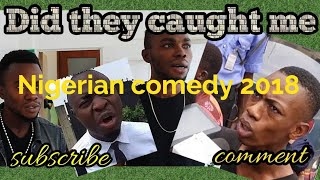 nigerian comedy 2018 (did they caught me)