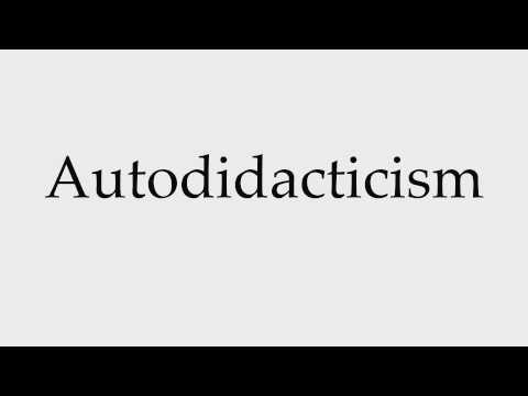 How to Pronounce Autodidacticism