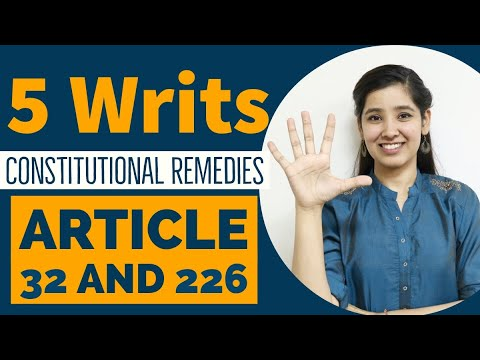 5 Types of Writs | Constitutional Remedies | Article 32 and Article 226