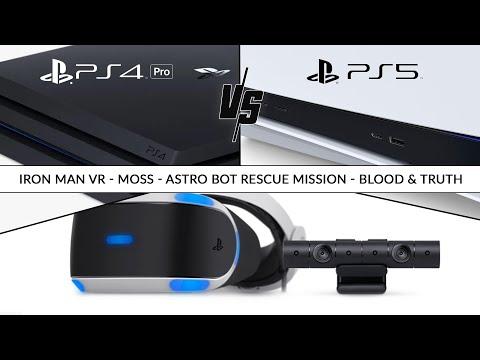 PS4 Pro vs PS5 - Comparatif jeux PSVR / Iron Man VR, Blood & Truth, Astro Bot, Moss