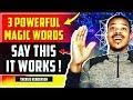 3 Powerful MAGIC WORDS to ATTRACT ANYTHING in the UNIVERSE!! Law of Attraction