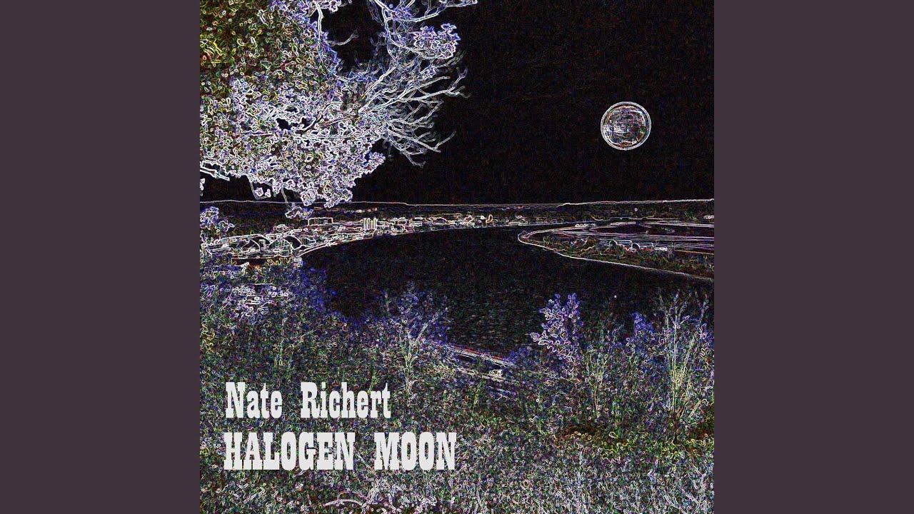 Halogen Moon Nate Richert Lyrics Song Meanings Videos Full Albums Bios Paul, minnesota, usa as nathaniel eric richert. sonichits