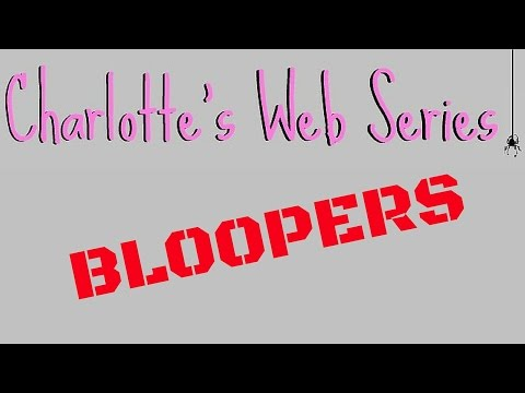 Charlotte's Web Series | Bloopers | Based on the E.B. White Novel