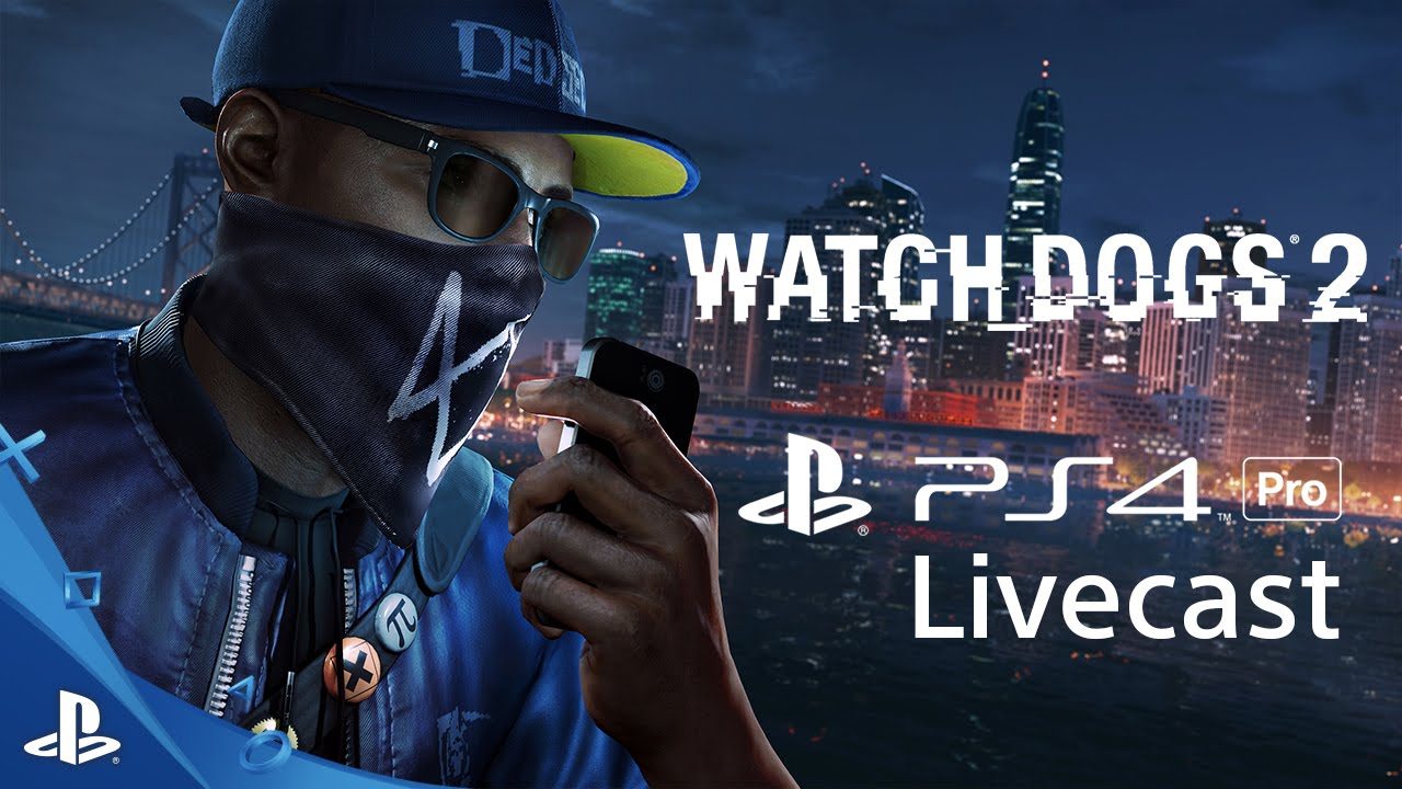 Pictures Of Watch Dogs 2: Watch Dogs 2 - 4K Gameplay Livecast