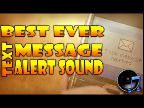 Best Ever Text Message Alert Sound