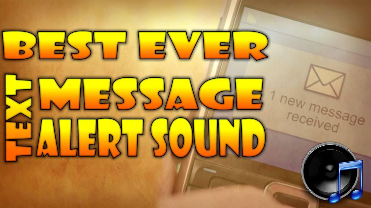 best ever text message alert sound