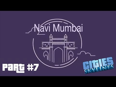 Let's play Cities Skylines: Part 7 || Building Navi Mumbai || Exits at Inorbit Mall