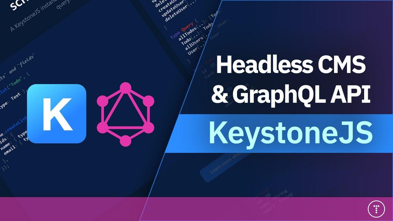 Headless CMS & GraphQL API with KeystoneJS