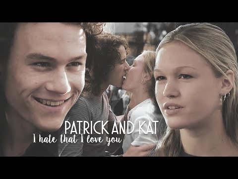 Patrick and Kat | ❝ I hate that I love you ❞