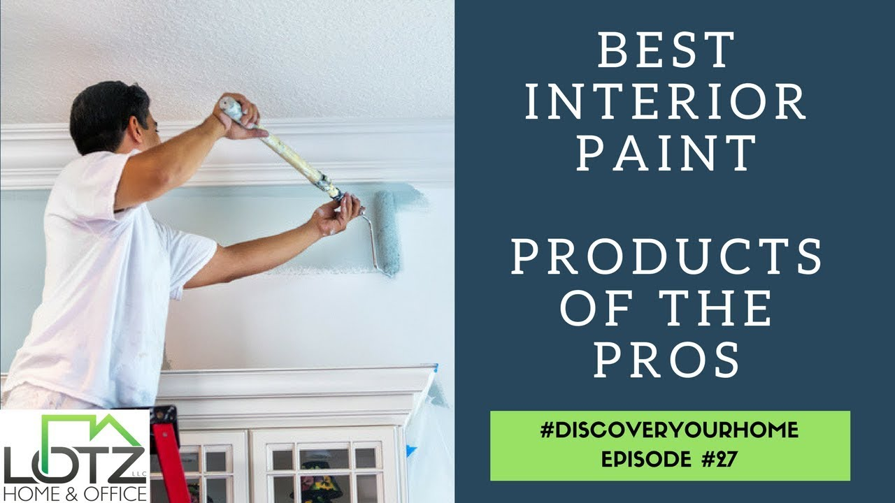 Best Interior Paint Products Secret Of Pro Painters