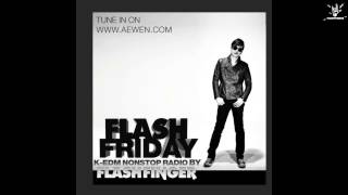 Flash Friday K-EDM Nonstop Radioshow Hosted by Flash Finger EP #006