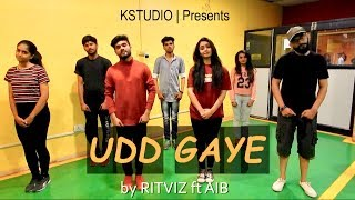 Udd Gaye by RITVIZ ft. AIB | Choreographed by Kaustubh Joshi & Team