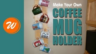 Coffee Mug Rack - DIY - Hang them on the wall