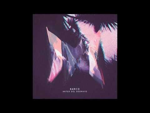 Barco - Antes Del Desmayo full album