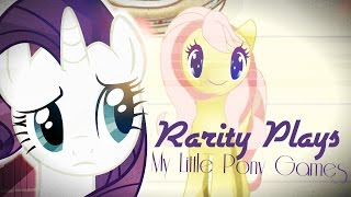 [Rarity Plays #1] - My Little Pony games
