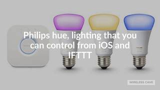 Philips hue, lighting that you can control from iOS and IFTTT