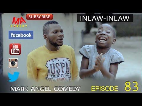 INLAW INLAW (Mark Angel Comedy) (Episode 83)