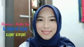 FLAWESS MAKE UP & HIJAB TUTORIAL || SUPER SIMPEL