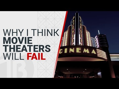 Why I Think Movie Theaters Will Fail