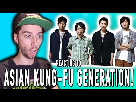 REACTING TO ASIAN KUNGFU GENERATION!!!