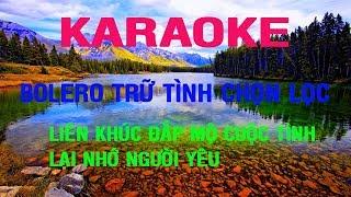 Karaoke Liên Khúc Bolero Tuyệt Đỉnh - Nhạc Sến - Nhạc Trữ Tình Hay nhất - Nhạc Sống Chọn Lọc Vol 2