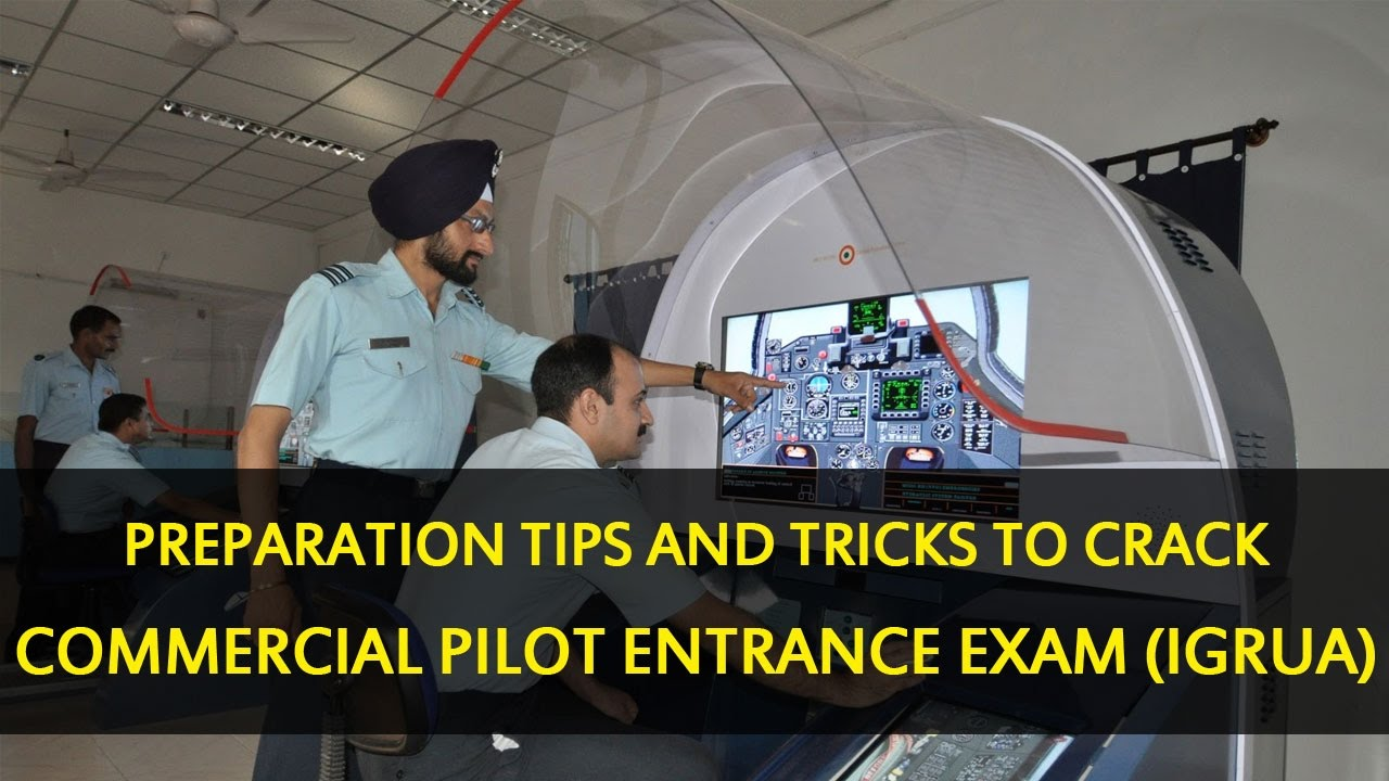 Preparation tips and tricks to crack Commercial Pilot Entrance IGRUA Exam