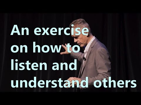An Exercise On How To Listen And Understand Others - Jordan Peterson