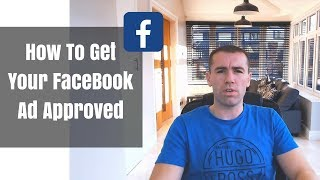 How To Get Your Facebook Ad Approved