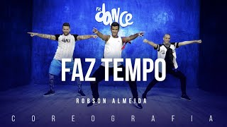 Faz tempo - Robson Almeida | FitDance TV (Coreografia) Dance Video